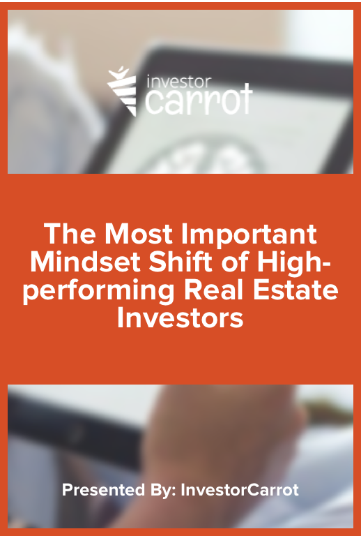 Learn about the life-changing mindset shift of top-performing real estate investors