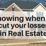 Knowing when to cut your losses in real estate