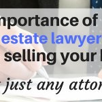 Proper legal representation when selling your house - hire a real estate attorney