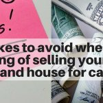 7 Mistakes to avoid when you're thinking of selling your home to a cash investor