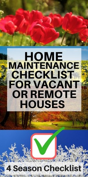 Home Maintenance tips and checklist for vacant or remote homes