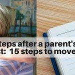 Checklist and next steps after a parent's death   Long Island