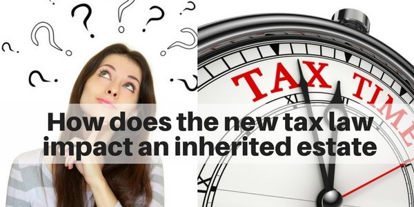 How does the new tax law impact an inherited estate? Long Island NY