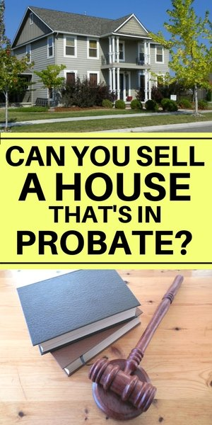 Can you sell a house that's in probate | Long Island NY