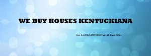 We buy houses Kentucky