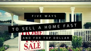 Five Ways to Sell Your Home Fast.