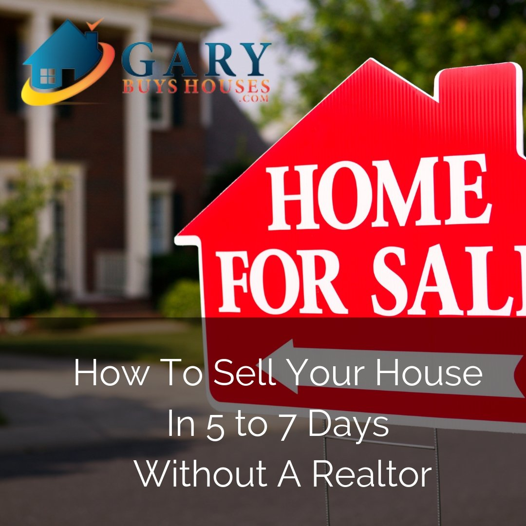 How To Sell Your House In 5 to 7 Days Without A Realtor