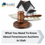 What You Need To Know About Foreclosure Auctions in Utah