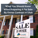 What You Should Know When Preparing A For Sale By Owner Contract in Utah