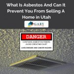 What Is Asbestos And Can It Prevent You From Selling A Home in Utah