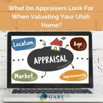 what do appraisers look for in valuating your Utah home