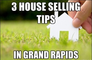 house selling tips grand rapids