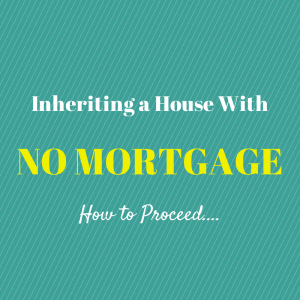 Inheriting a House with No Mortgage
