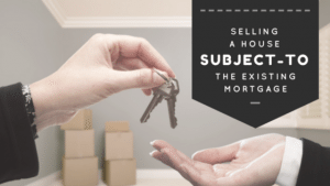 selling my house Sacramento subject to the existing mortgage