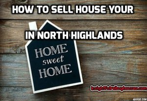 Sell A House In North Highlands