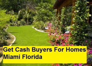 Get Cash Buyers For Homes Miami Florida
