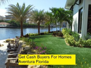 Get Cash Buyers For Homes Aventura Florida