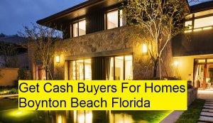 Get Cash Buyers For Homes Boynton Beach Florida