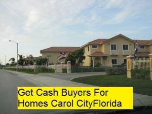 Get Cash Buyers For Homes Carol City Florida