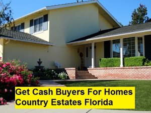 Get Cash Buyers For Homes Country Estates Florida