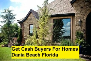 Get Cash Buyers For Homes Dania Beach Florida