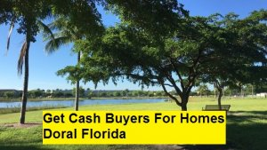 Get Cash Buyers For Homes Doral Florida