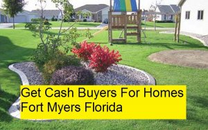Get Cash Buyers For Homes Fort Myers Florida