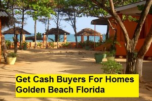 Get Cash Buyers For Homes Golden Beach Florida