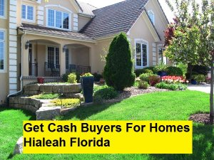 Get Cash Buyers For Homes Hialeah Florida