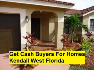 Get Cash Buyers For Homes Kendall West Florida