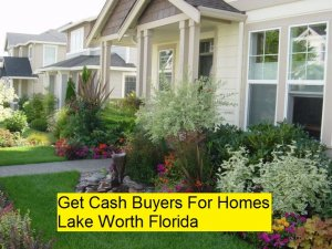 Get Cash Buyers For Homes Lake Worth Florida