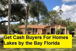 Get Cash Buyers For Homes Lakes by the Bay Florida