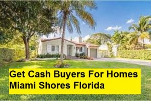 Get Cash Buyers For Homes Miami Shores Florida