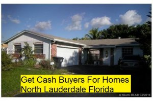 Get Cash Buyers For Homes North Lauderdale Florida