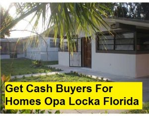 Get Cash Buyers For Homes Opa Locka Florida