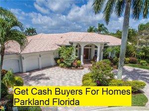 Get Cash Buyers For Homes Parkland Florida