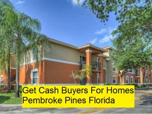 Get Cash Buyers For Homes Pembroke Pines Florida
