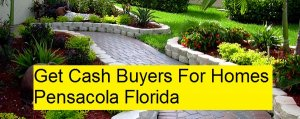 Get Cash Buyers For Homes Pensacola Florida