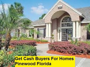Get Cash Buyers For Homes Pinewood Florida