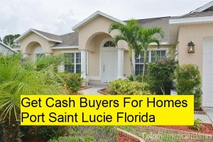 Get Cash Buyers For Homes Port Saint Lucie Florida