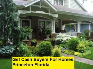 Get Cash Buyers For Homes Princeton Florida