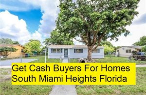 Get Cash Buyers For Homes South Miami Heights Florida