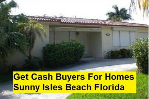 Get Cash Buyers For Homes Sunny Isles Beach Florida