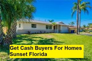 Get Cash Buyers For Homes Sunset Florida
