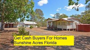 Get Cash Buyers For Homes Sunshine Acres Florida