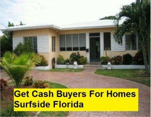 Get Cash Buyers For Homes Surfside Florida
