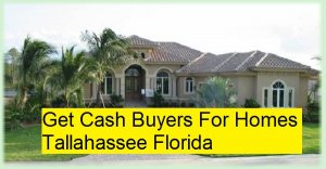 Get Cash Buyers For Homes Tallahassee Florida