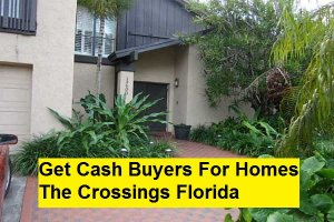 Get Cash Buyers For Homes The Crossings Florida