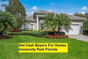 Get Cash Buyers For Homes University Park Florida