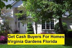 Get Cash Buyers For Homes Virginia Gardens Florida